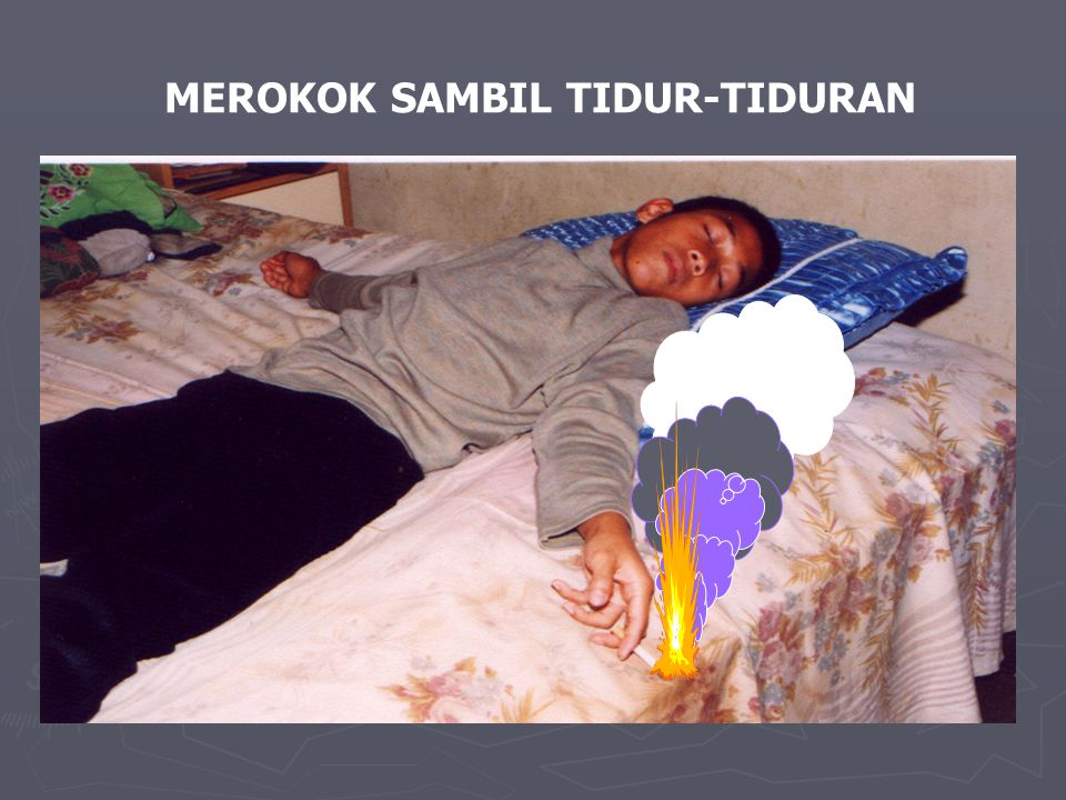 MEROKOK SAMBIL TIDUR-TIDURAN