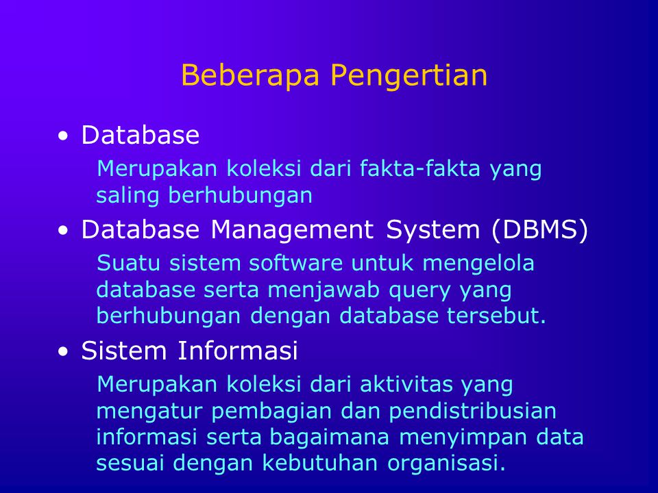 Beberapa Pengertian Database Database Management System (DBMS)