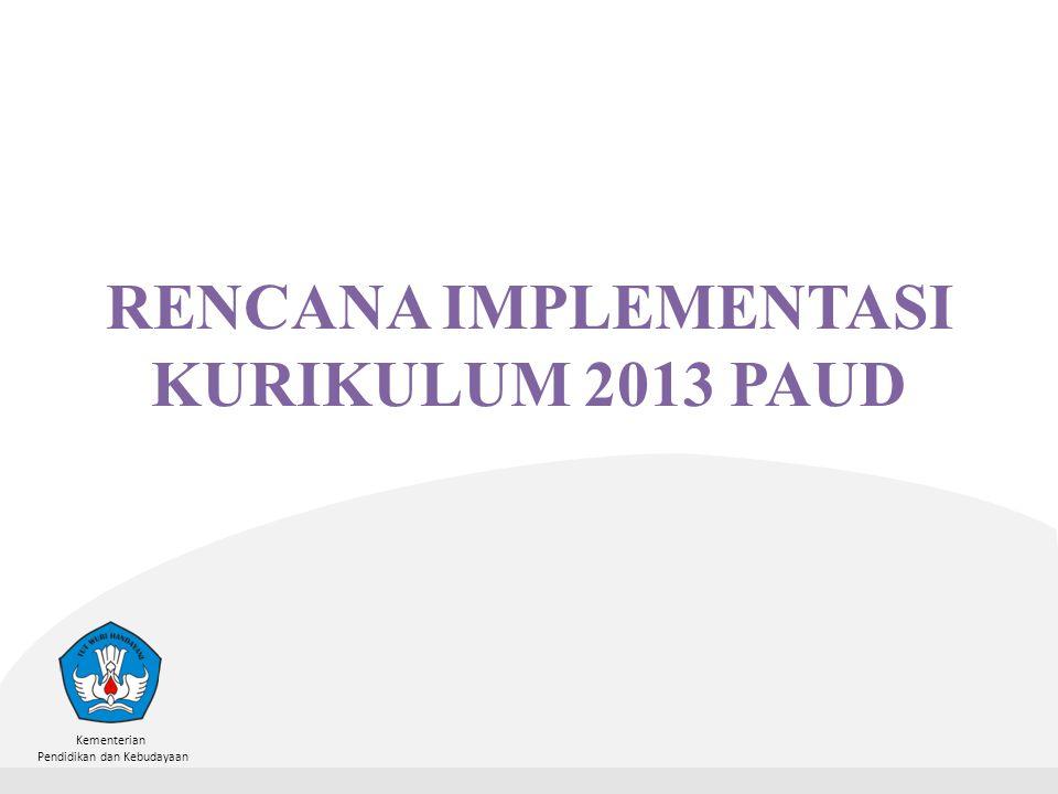 RENCANA IMPLEMENTASI KURIKULUM 2013 PAUD