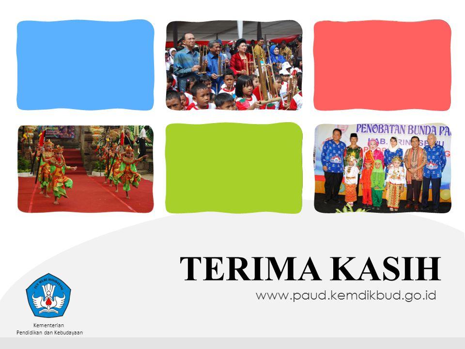 TERIMA KASIH www.paud.kemdikbud.go.id