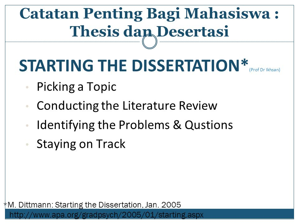 STARTING THE DISSERTATION*(Prof Dr Ikhsan)