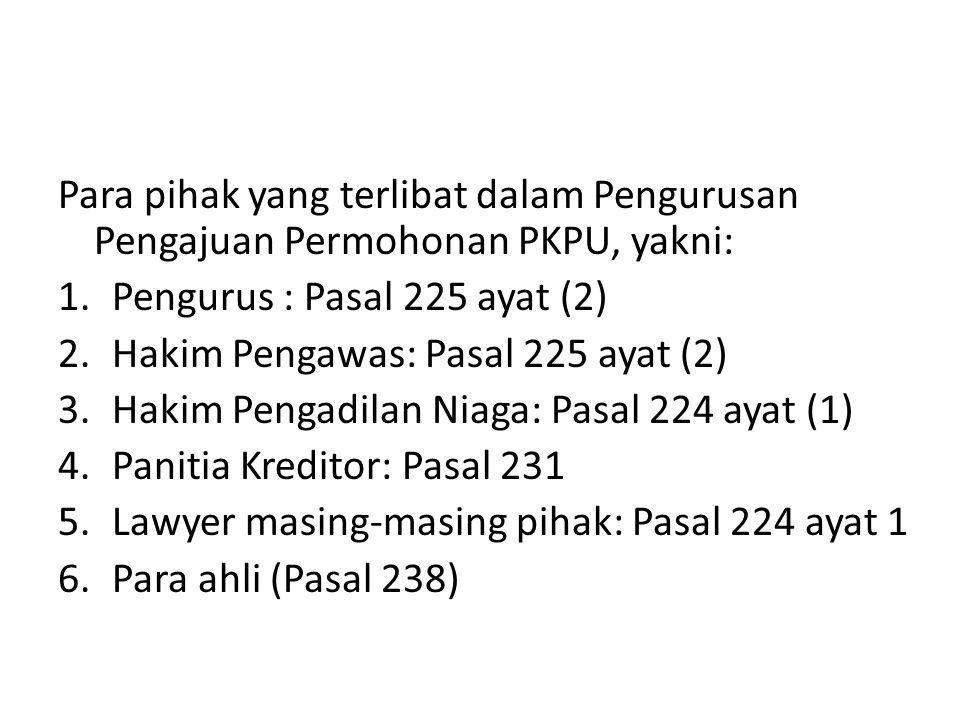 Para pihak yang terlibat dalam Pengurusan Pengajuan Permohonan PKPU, yakni: