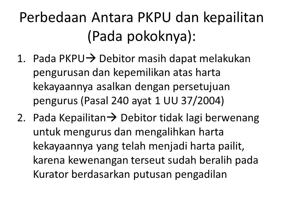 Perbedaan Antara PKPU dan kepailitan (Pada pokoknya):