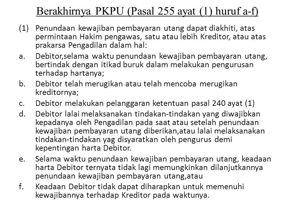 Berakhirnya PKPU (Pasal 255 ayat (1) huruf a-f)