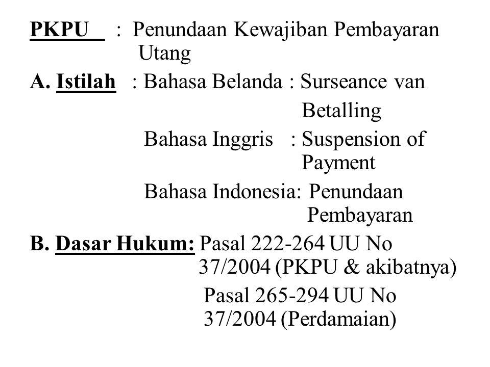 PKPU : Penundaan Kewajiban Pembayaran Utang A