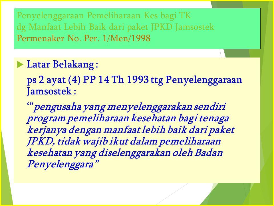 ps 2 ayat (4) PP 14 Th 1993 ttg Penyelenggaraan Jamsostek :