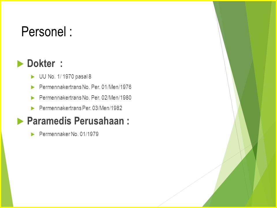 Personel : Dokter : Paramedis Perusahaan : UU No. 1/ 1970 pasal 8