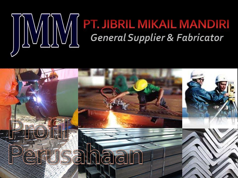 PT. JIBRIL MIKAIL MANDIRI General Supplier & Fabricator
