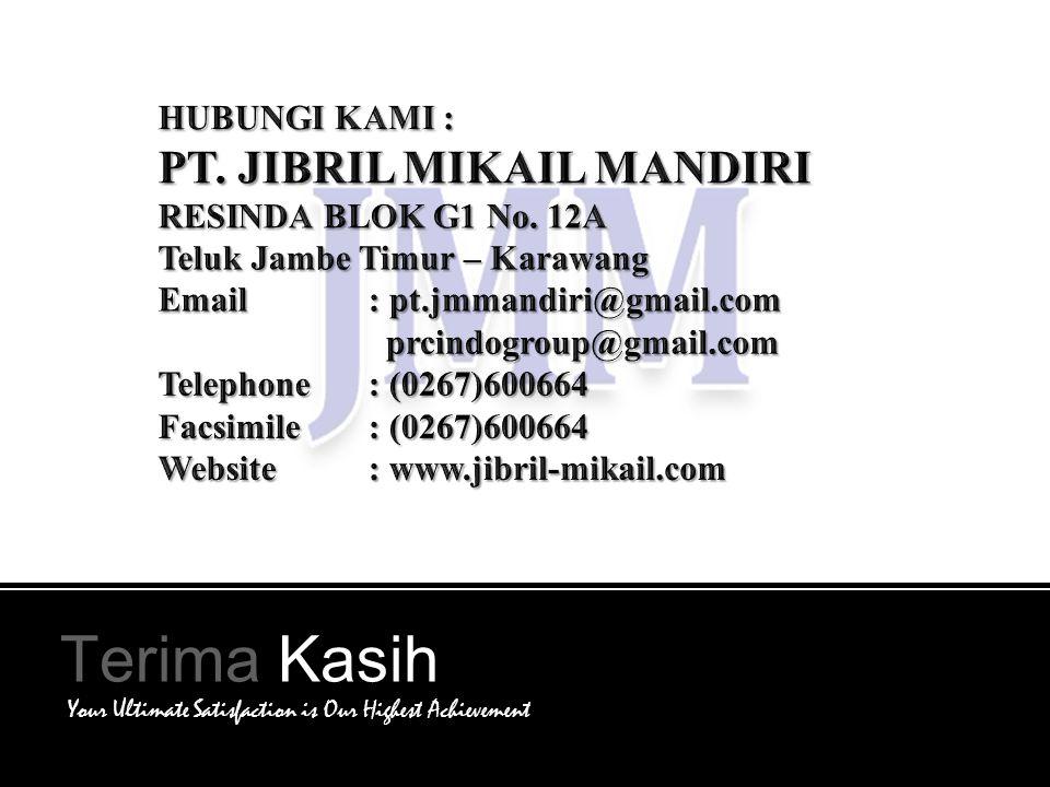 Terima Kasih PT. JIBRIL MIKAIL MANDIRI HUBUNGI KAMI :