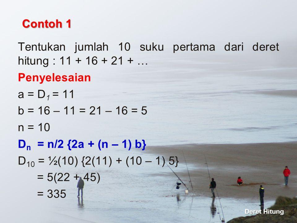 Tentukan jumlah 10 suku pertama dari deret hitung : 11 + 16 + 21 + …
