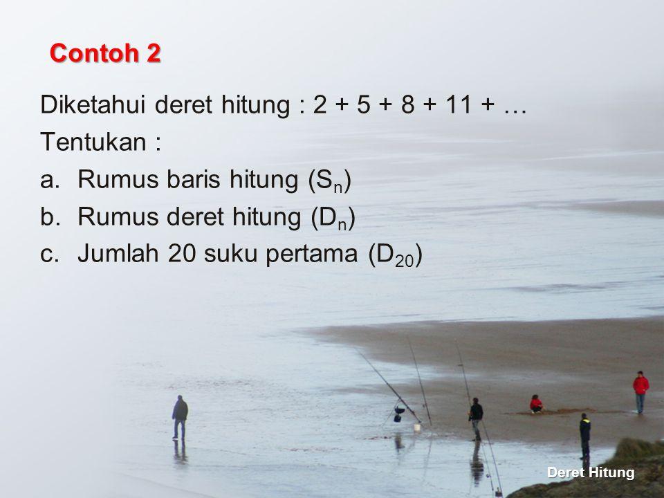 Diketahui deret hitung : 2 + 5 + 8 + 11 + … Tentukan :
