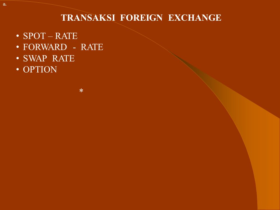 TRANSAKSI FOREIGN EXCHANGE