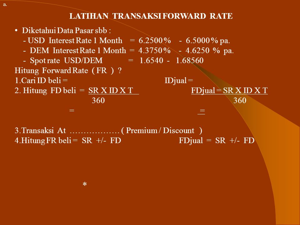 LATIHAN TRANSAKSI FORWARD RATE