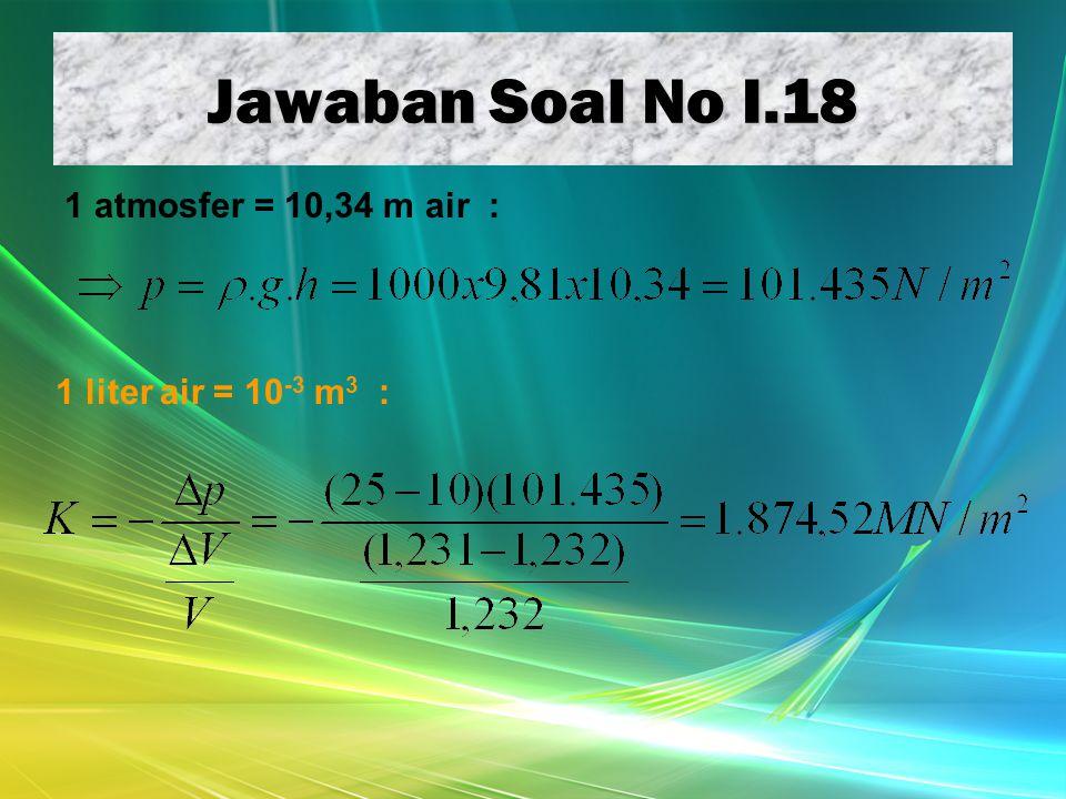 Jawaban Soal No I.18 1 atmosfer = 10,34 m air :