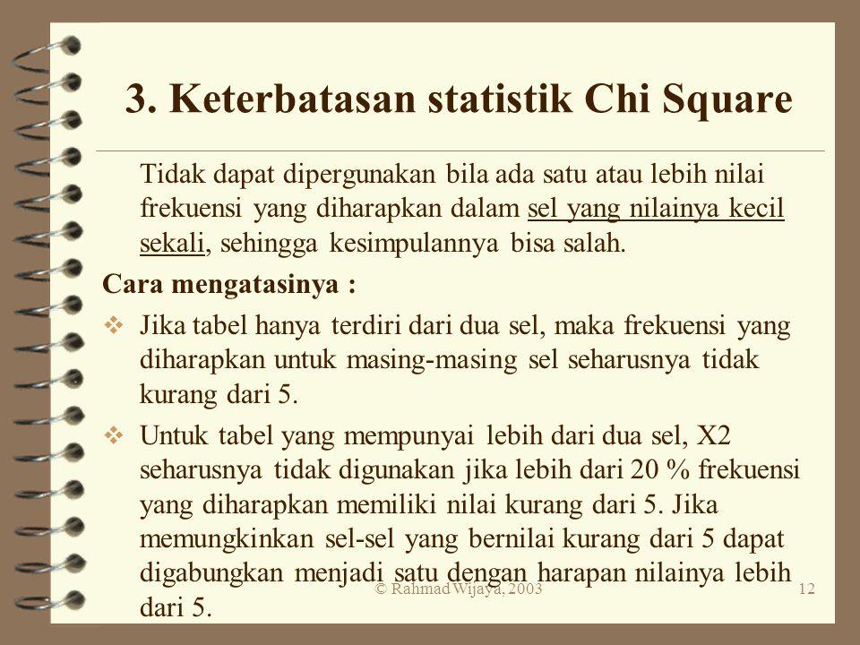 3. Keterbatasan statistik Chi Square