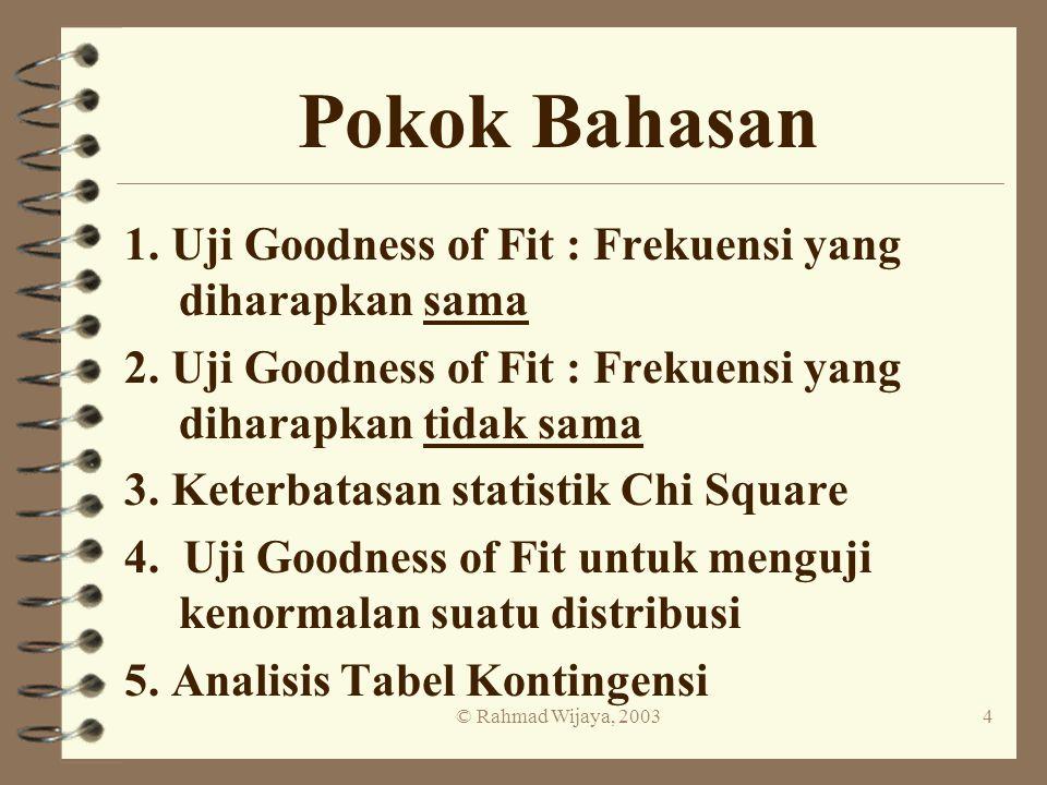Pokok Bahasan 1. Uji Goodness of Fit : Frekuensi yang diharapkan sama