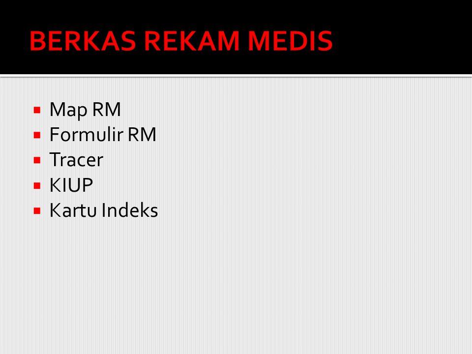 BERKAS REKAM MEDIS Map RM Formulir RM Tracer KIUP Kartu Indeks