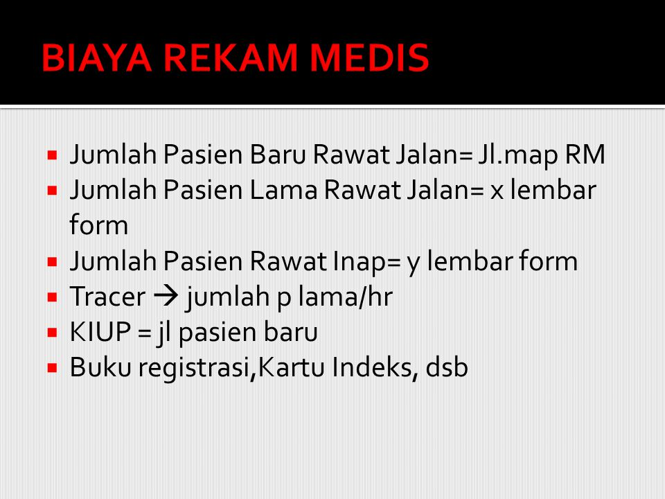 BIAYA REKAM MEDIS Jumlah Pasien Baru Rawat Jalan= Jl.map RM