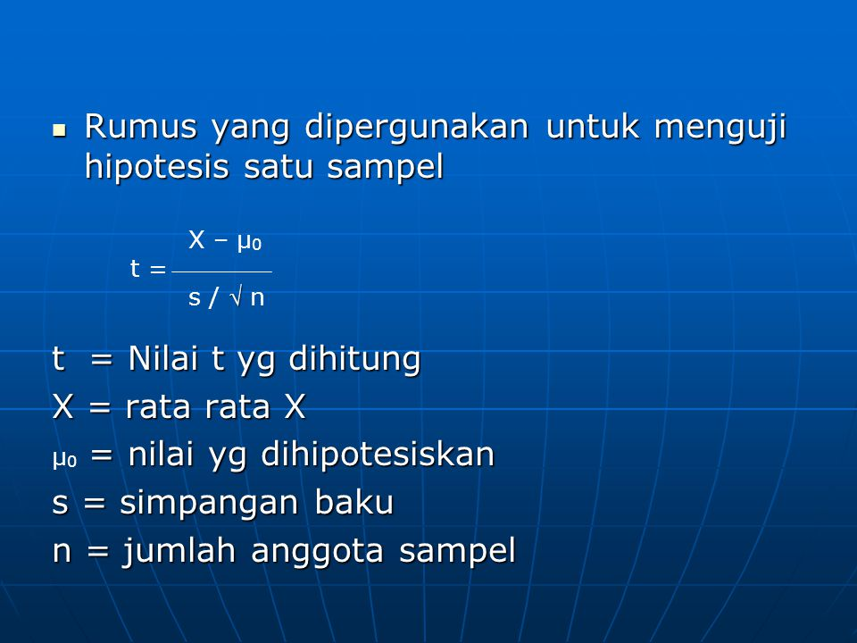 Rumus yang dipergunakan untuk menguji hipotesis satu sampel