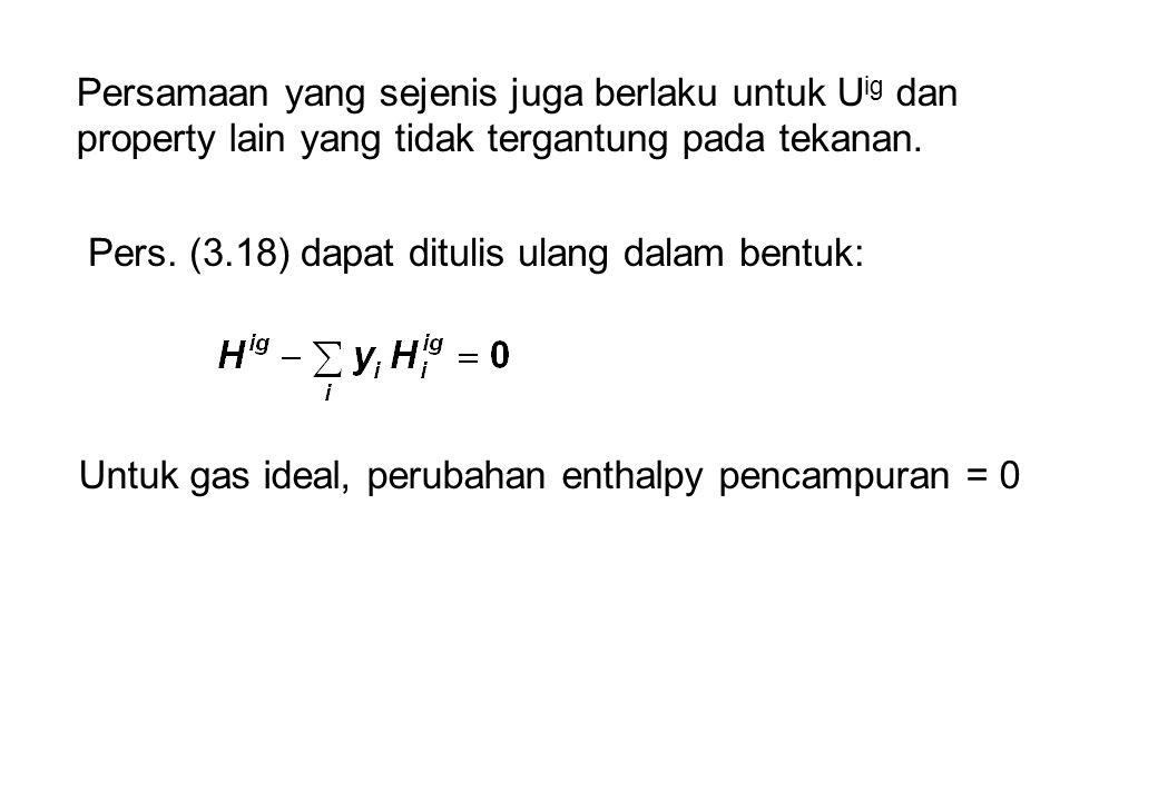 Persamaan yang sejenis juga berlaku untuk Uig dan property lain yang tidak tergantung pada tekanan.