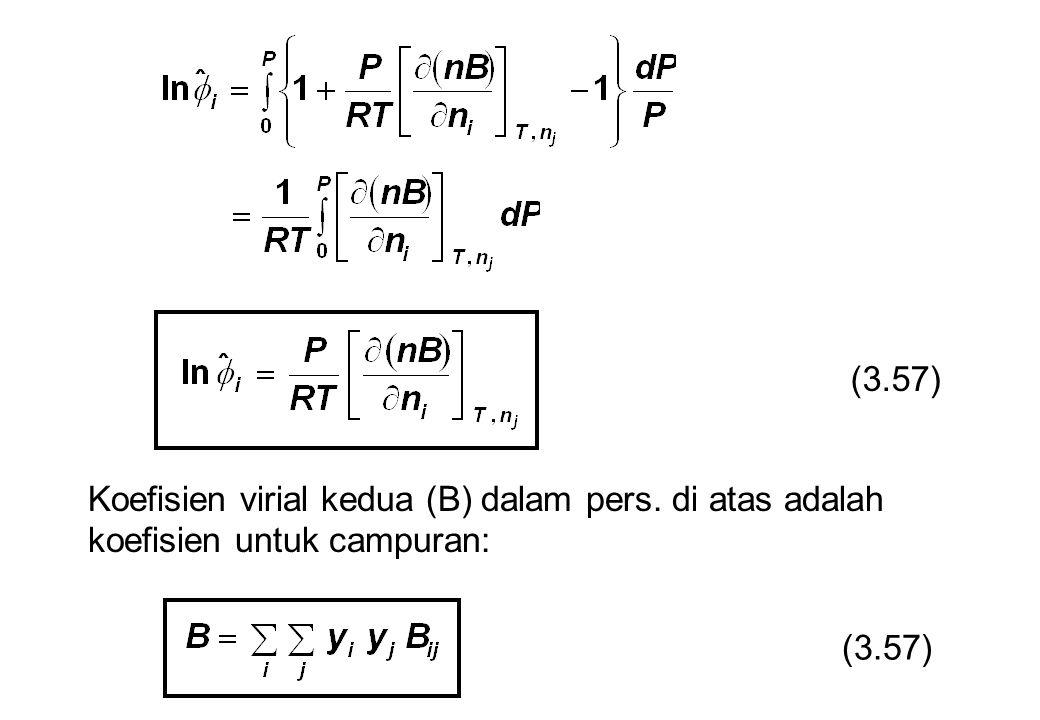 (3.57) Koefisien virial kedua (B) dalam pers. di atas adalah koefisien untuk campuran: (3.57)