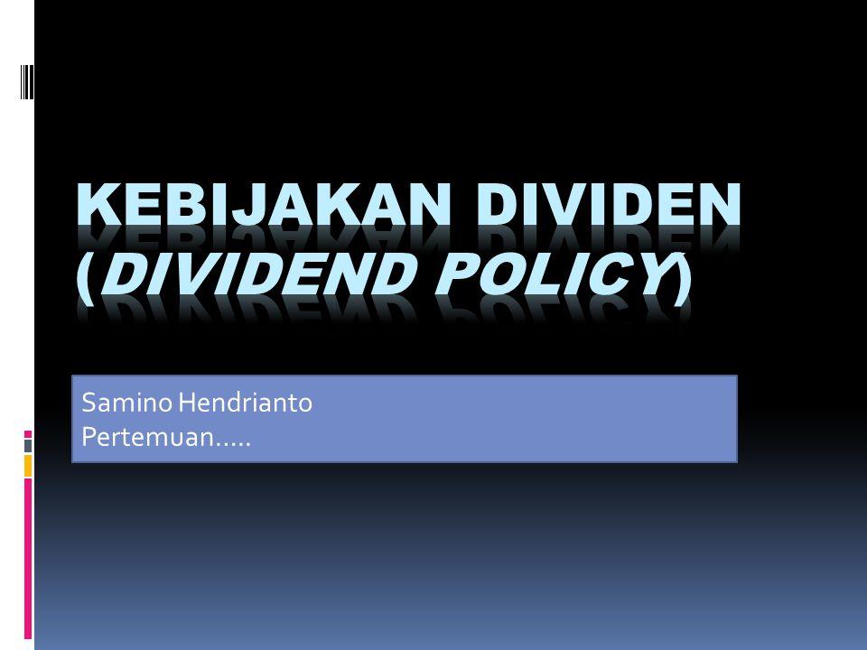 KEBIJAKAN DIVIDEN (DIVIDEND POLICY)