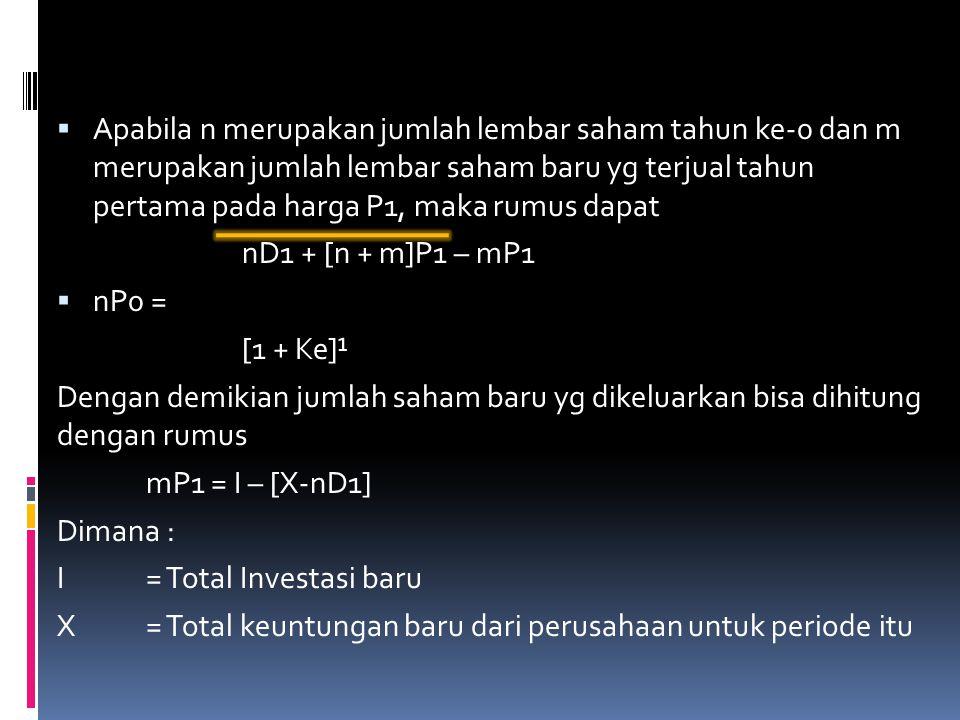 Apabila n merupakan jumlah lembar saham tahun ke-0 dan m merupakan jumlah lembar saham baru yg terjual tahun pertama pada harga P1, maka rumus dapat