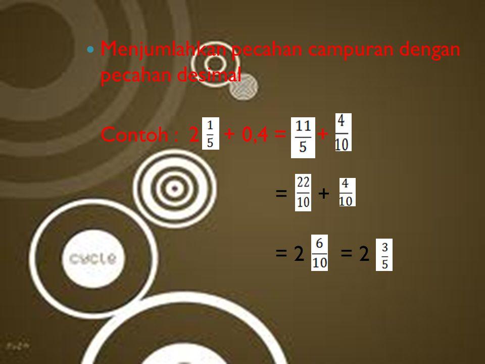 Menjumlahkan pecahan campuran dengan pecahan desimal