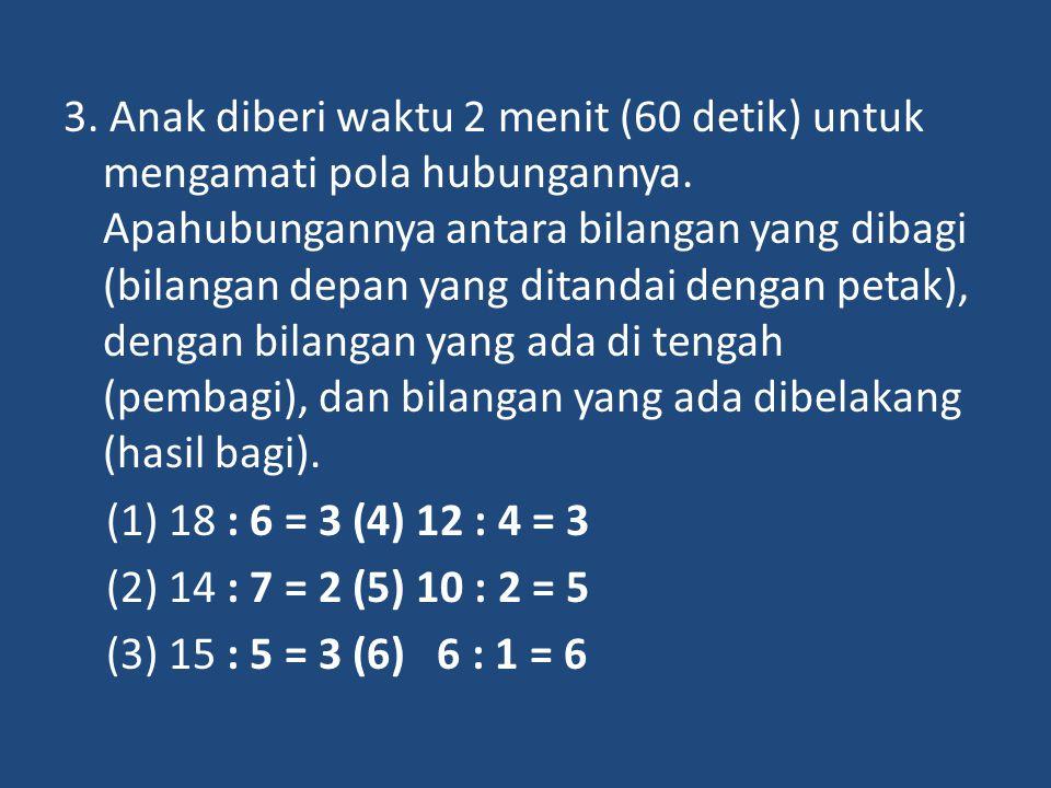 3. Anak diberi waktu 2 menit (60 detik) untuk mengamati pola hubungannya.
