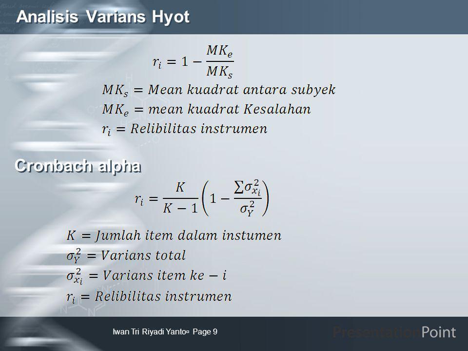 Analisis Varians Hyot Cronbach alpha Iwan Tri Riyadi Yanto Page 9