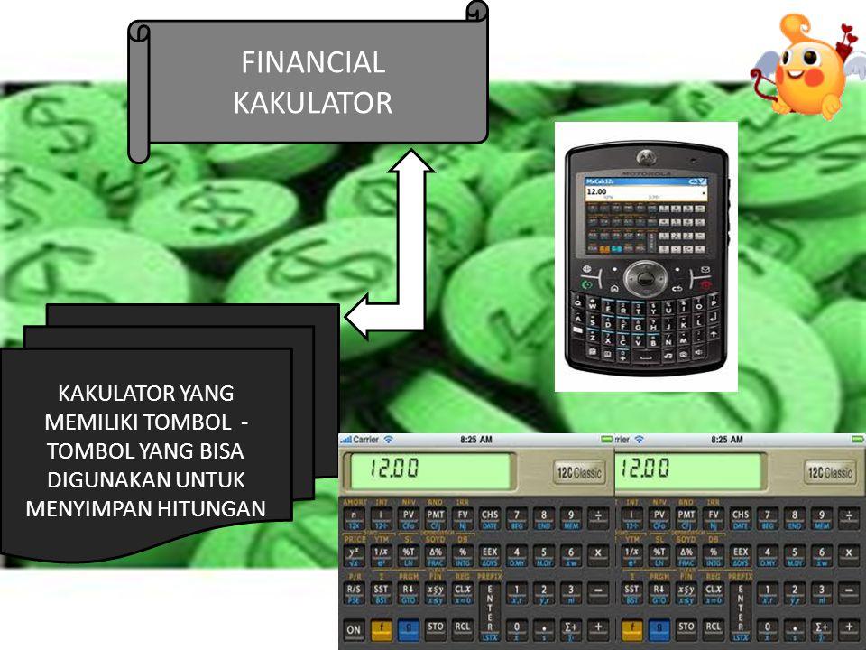 FINANCIAL KAKULATOR KAKULATOR YANG MEMILIKI TOMBOL - TOMBOL YANG BISA DIGUNAKAN UNTUK MENYIMPAN HITUNGAN.