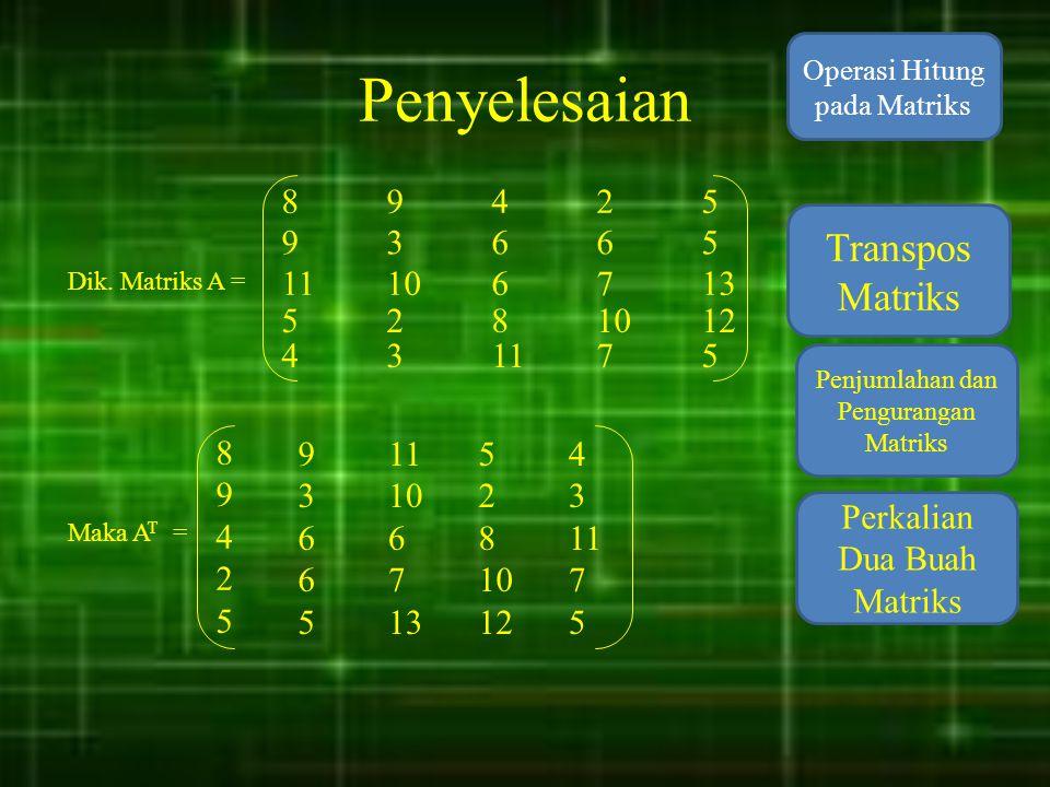 Penyelesaian Transpos Matriks 8 9 4 2 5 9 3 6 6 5 11 10 6 7 13