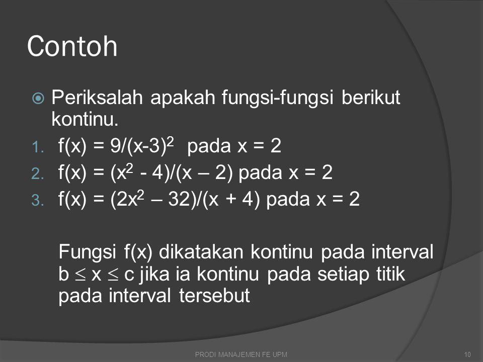 Contoh Periksalah apakah fungsi-fungsi berikut kontinu.