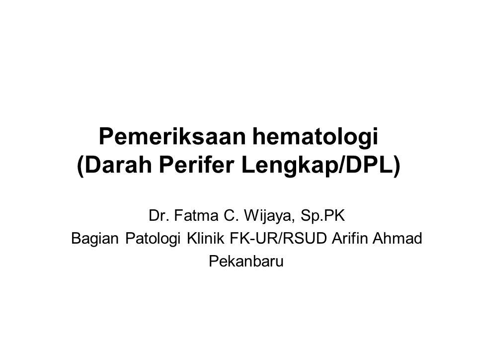 Pemeriksaan hematologi (Darah Perifer Lengkap/DPL)