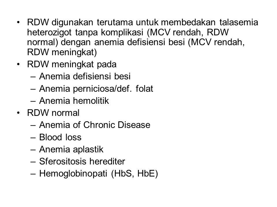 RDW digunakan terutama untuk membedakan talasemia heterozigot tanpa komplikasi (MCV rendah, RDW normal) dengan anemia defisiensi besi (MCV rendah, RDW meningkat)
