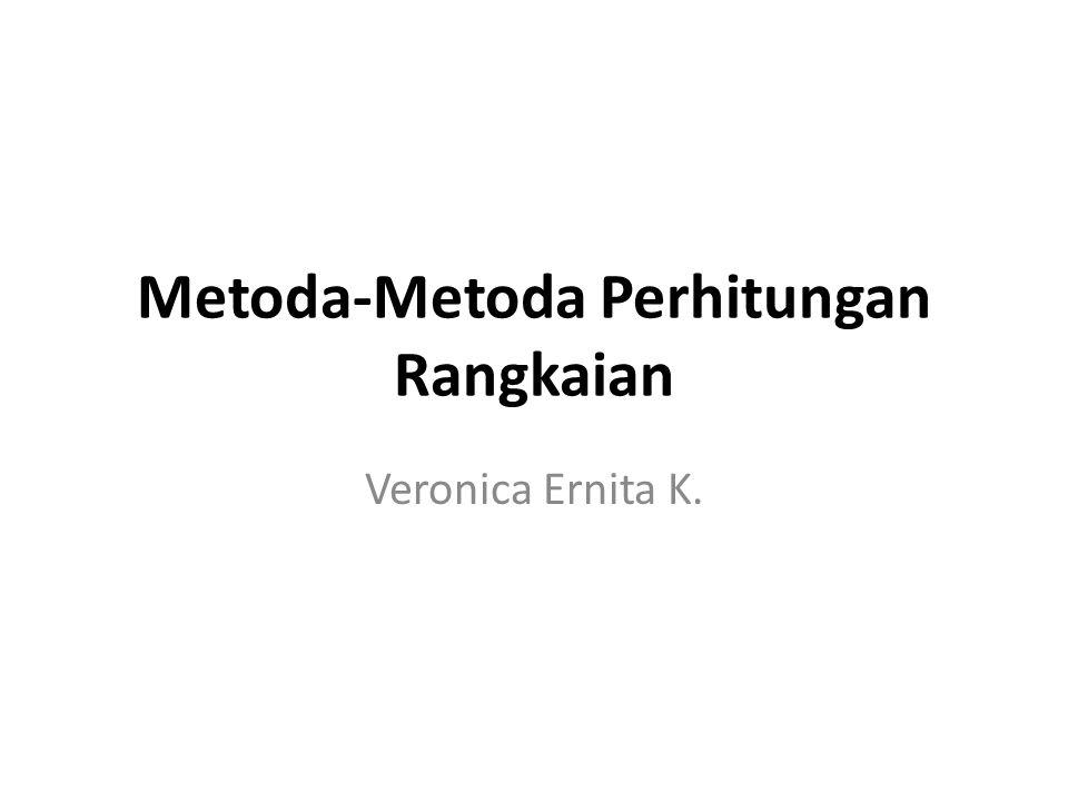Metoda-Metoda Perhitungan Rangkaian