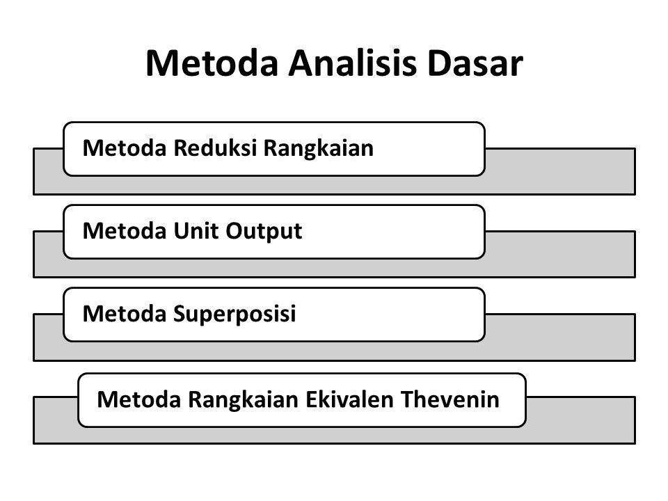 Metoda Analisis Dasar Metoda Rangkaian Ekivalen Thevenin