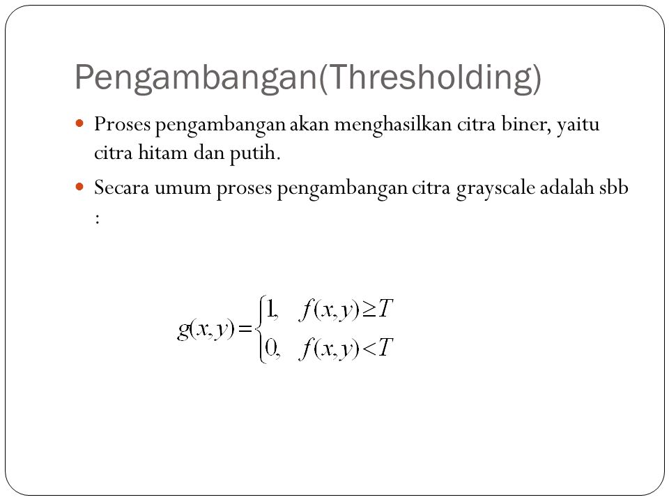 Pengambangan(Thresholding)