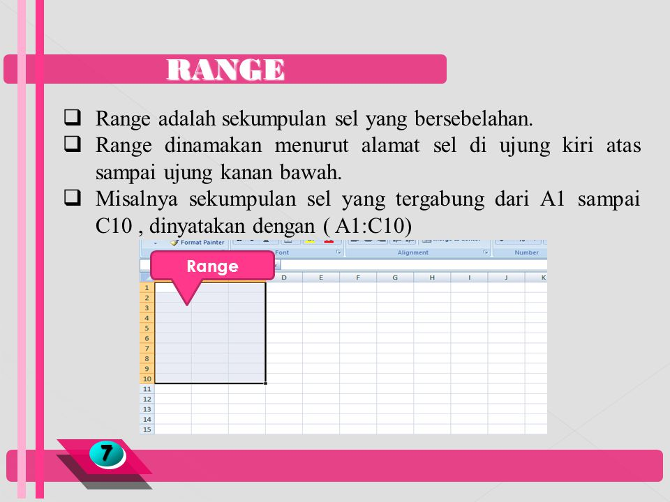 RANGE Range adalah sekumpulan sel yang bersebelahan.