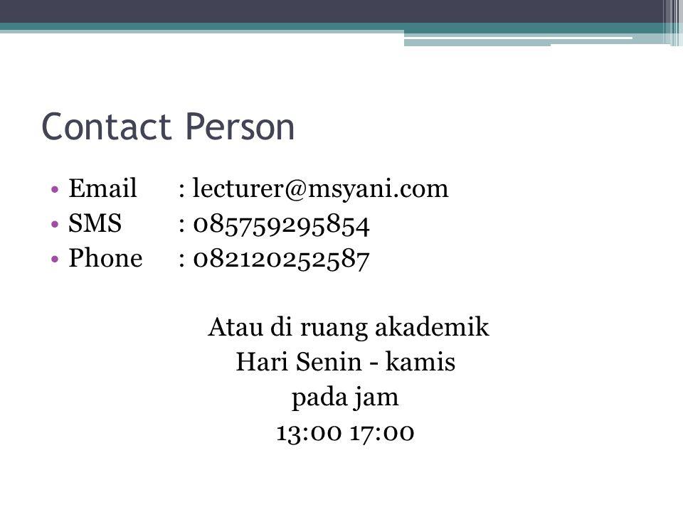 Contact Person Email : lecturer@msyani.com. SMS : 085759295854. Phone : 082120252587. Atau di ruang akademik.