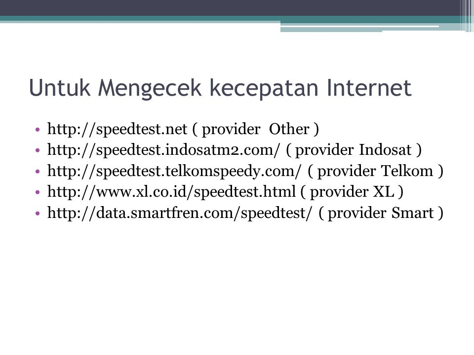 Untuk Mengecek kecepatan Internet