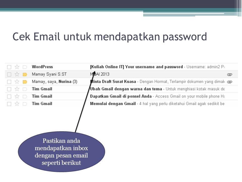 Cek Email untuk mendapatkan password