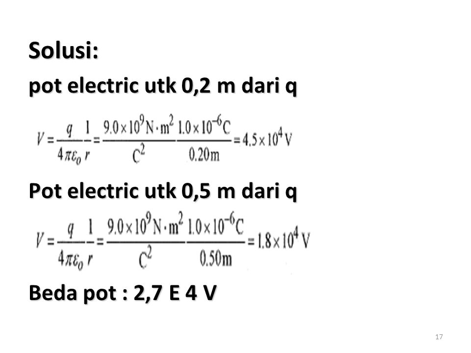 Solusi: pot electric utk 0,2 m dari q Pot electric utk 0,5 m dari q