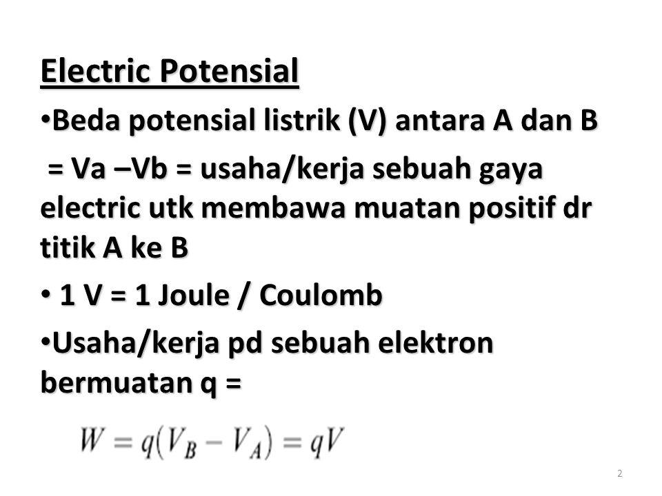 Electric Potensial Beda potensial listrik (V) antara A dan B