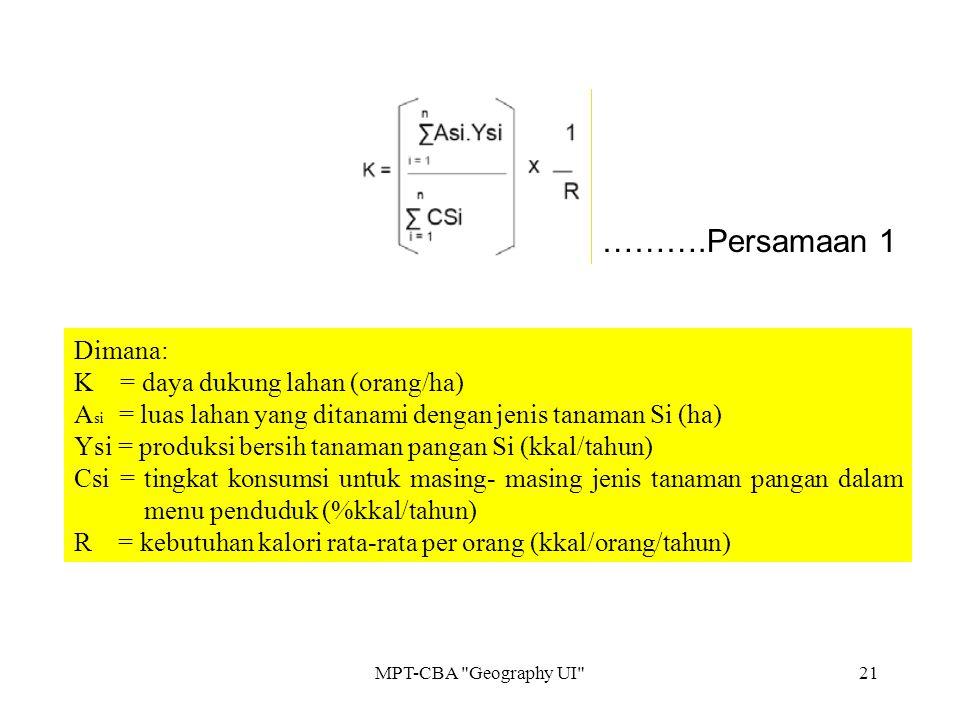 ……….Persamaan 1 Dimana: K = daya dukung lahan (orang/ha)