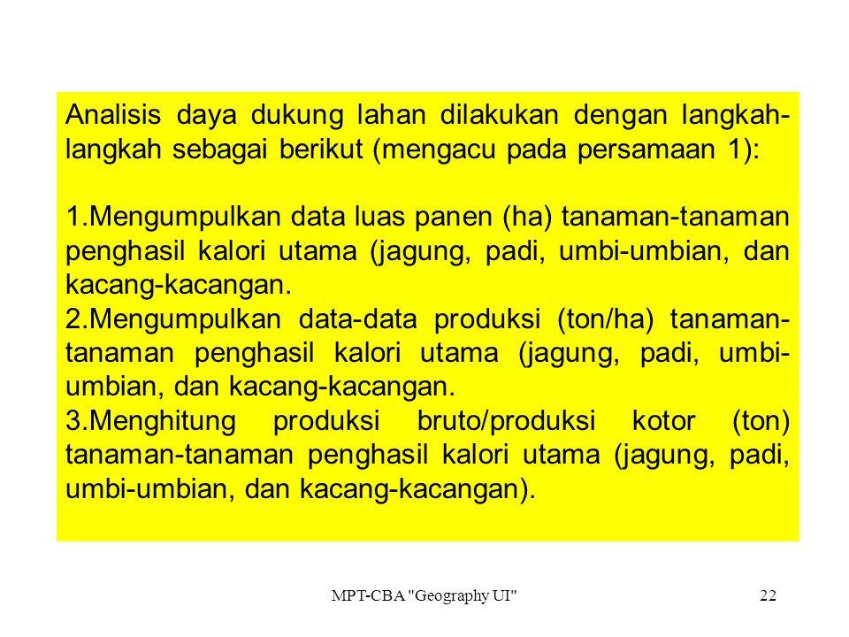 Analisis daya dukung lahan dilakukan dengan langkah-langkah sebagai berikut (mengacu pada persamaan 1):