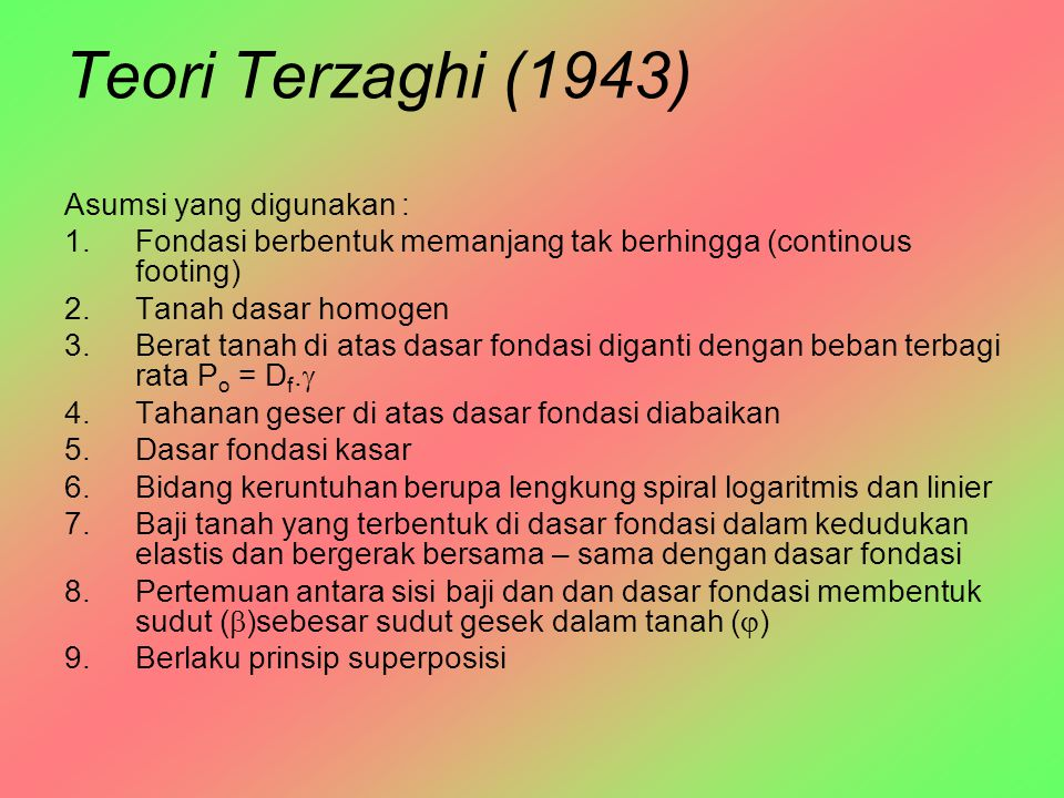 Teori Terzaghi (1943) Asumsi yang digunakan :