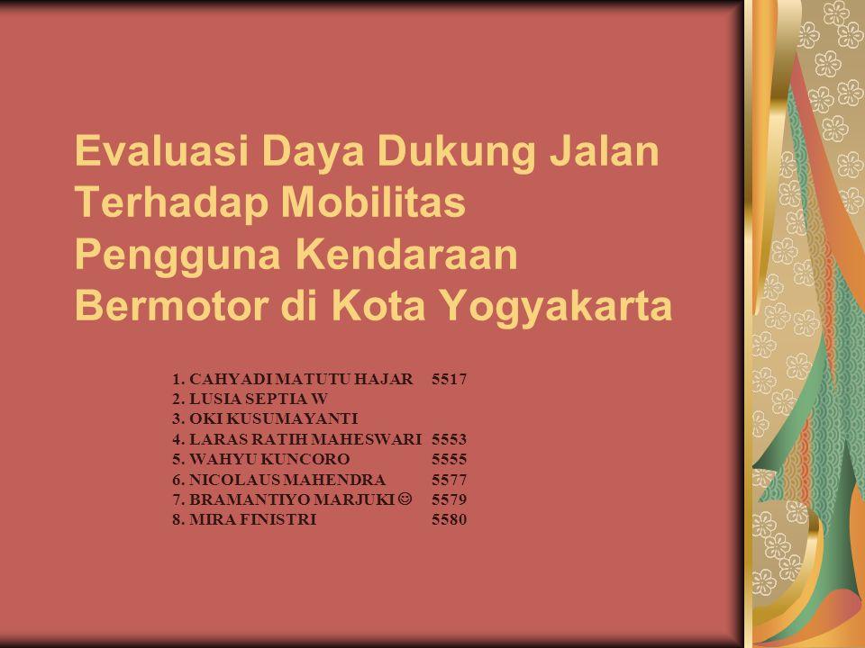 Evaluasi Daya Dukung Jalan Terhadap Mobilitas Pengguna Kendaraan Bermotor di Kota Yogyakarta