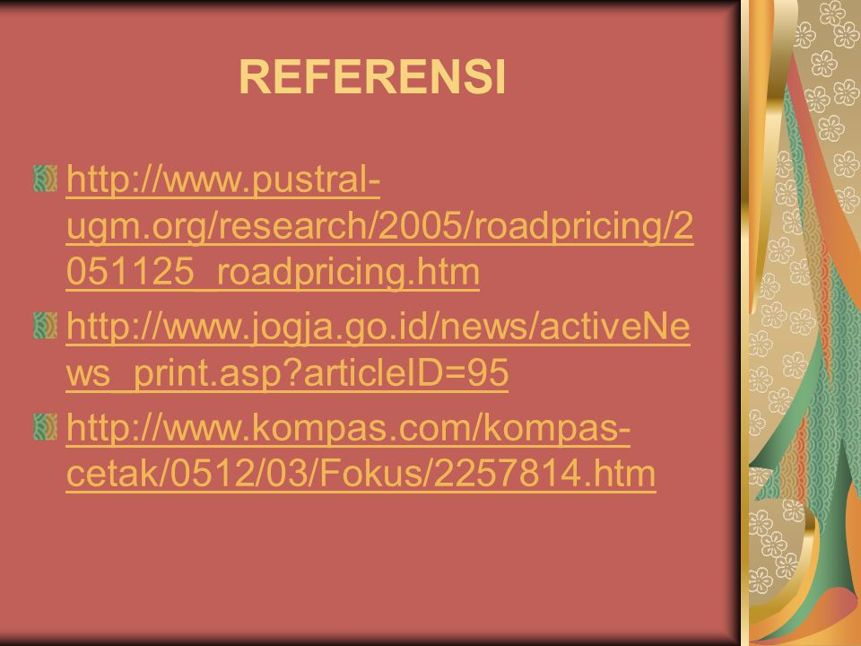 REFERENSI http://www.pustral-ugm.org/research/2005/roadpricing/2051125_roadpricing.htm.