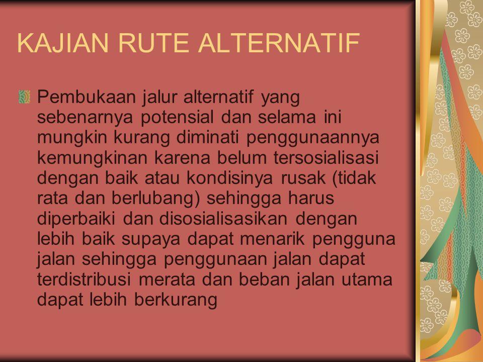 KAJIAN RUTE ALTERNATIF